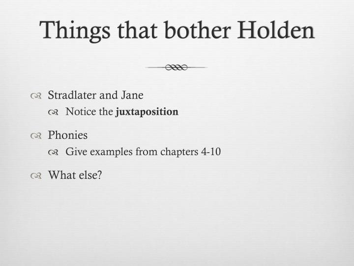 Things that bother Holden