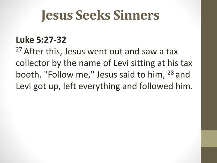 Jesus Seeks Sinners