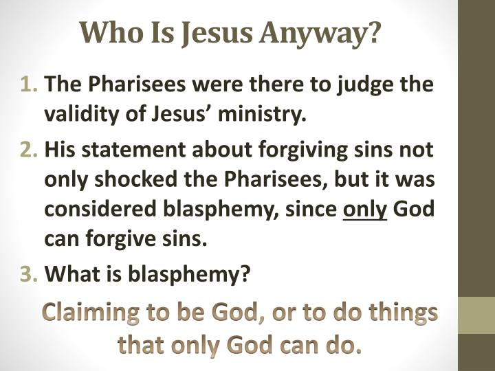 Who Is Jesus Anyway?