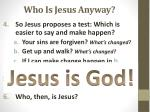 who is jesus anyway1