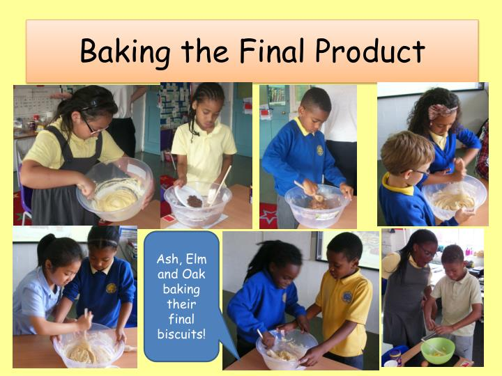 Baking the Final Product