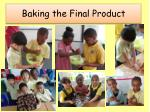 baking the final product1