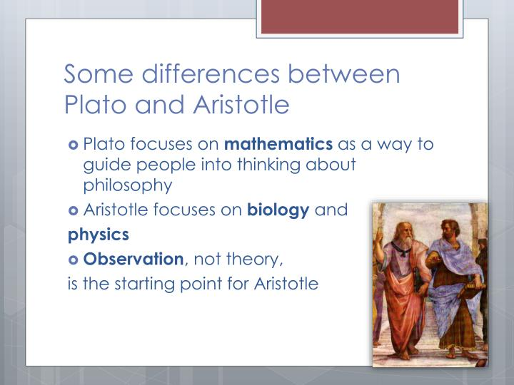 Some differences between Plato and Aristotle
