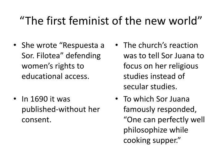 """The first feminist of the new world"""