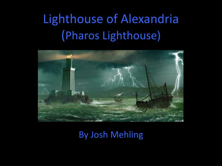 the pharos lighthouse of alexandria The lighthouse of alexandria - the lighthouse of alexandria had three levels totaling 400 feet tall read why the lighthouse of alexandria was built, and who carved his name on it.