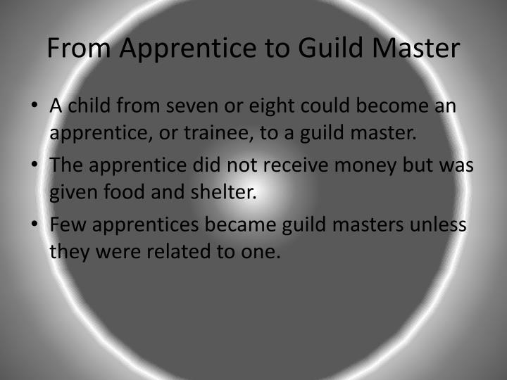 From Apprentice to Guild Master