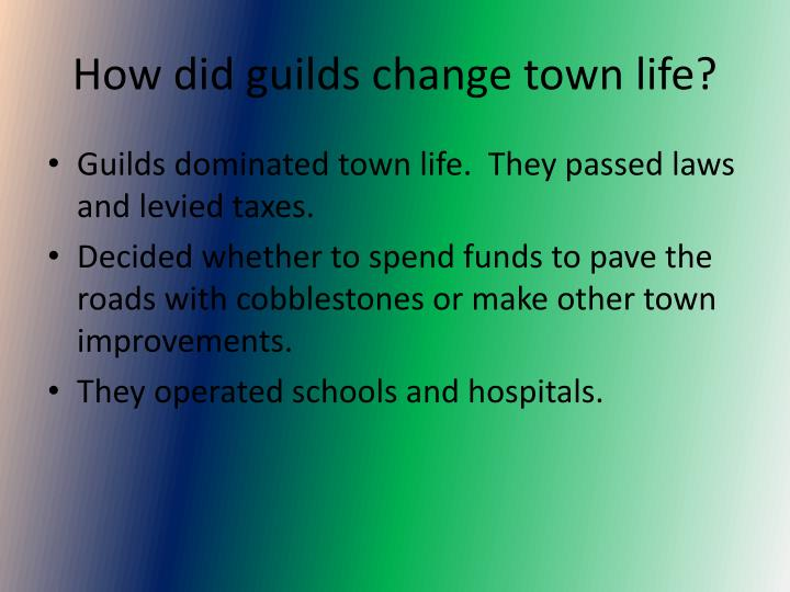 How did guilds change town life?