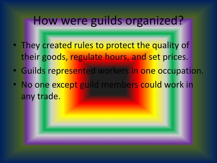 How were guilds organized
