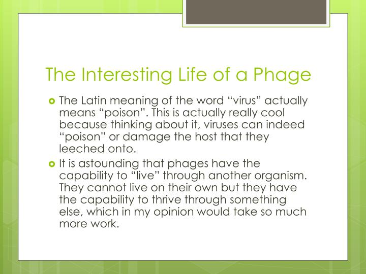 The Interesting Life of a Phage