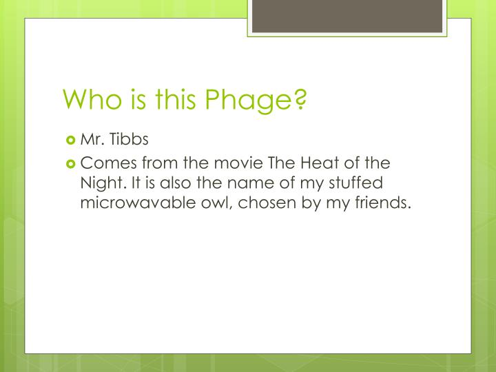 Who is this Phage?