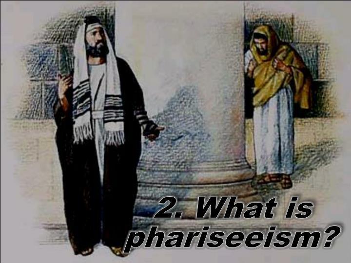 2. What is phariseeism?