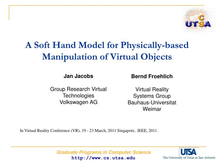 A soft hand model for physically based manipulation of virtual objects