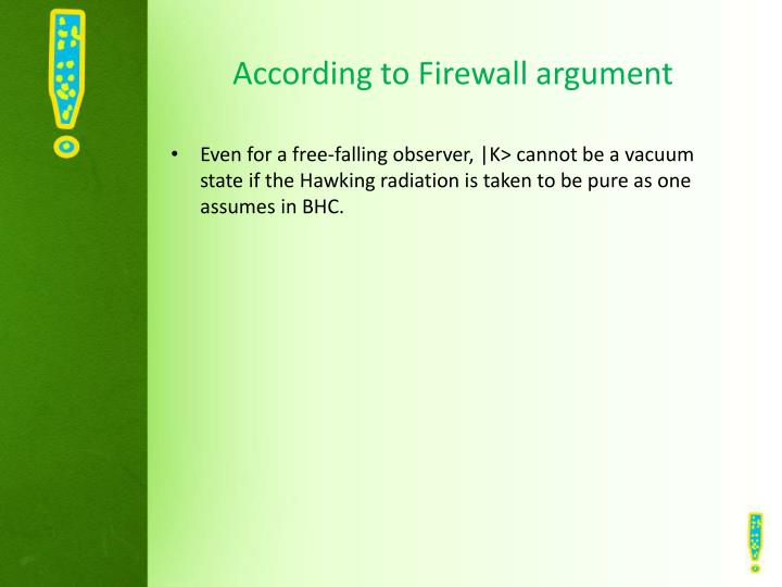 According to Firewall argument