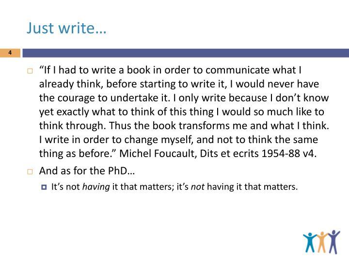 Just write…