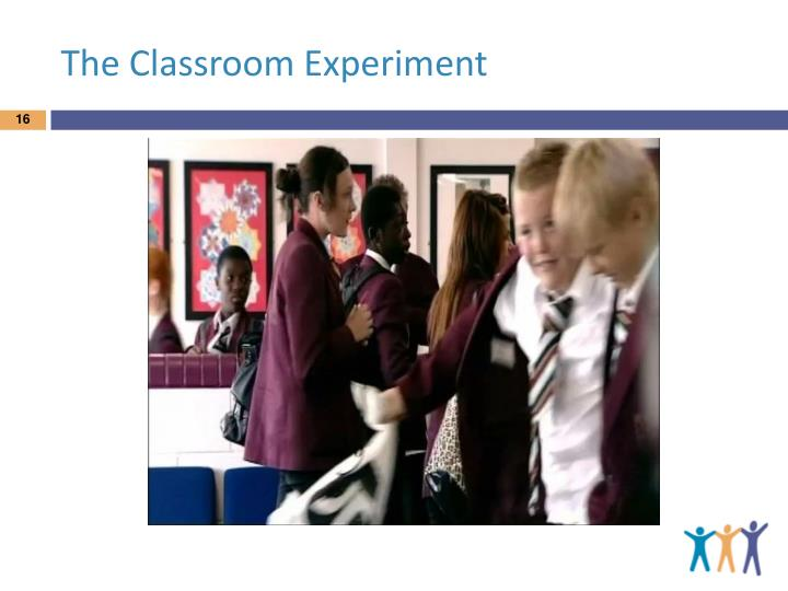 The Classroom Experiment