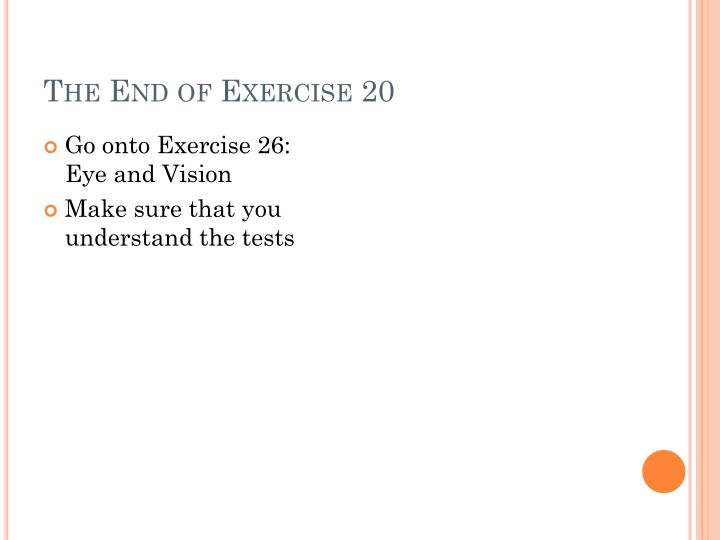 The End of Exercise 20