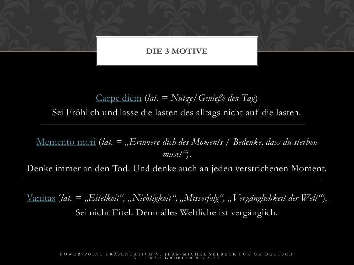 Die 3 Motive