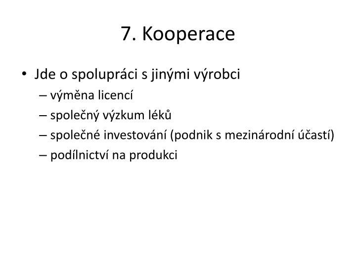 7. Kooperace