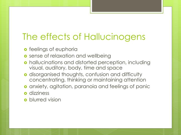 The effects of Hallucinogens