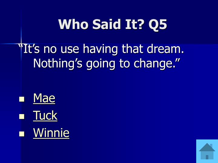 Who Said It? Q5