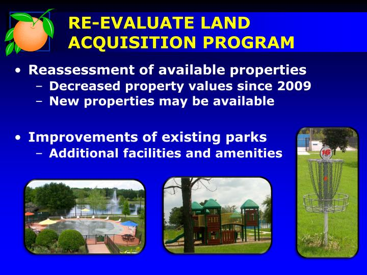 RE-EVALUATE LAND ACQUISITION PROGRAM