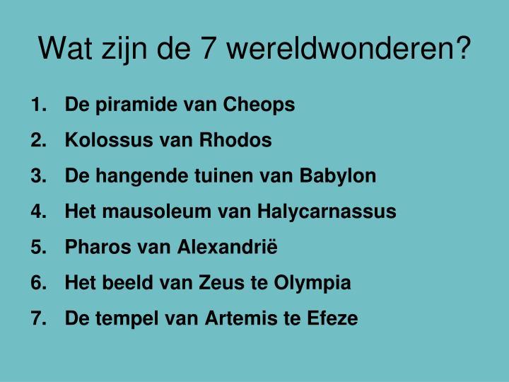 Wat zijn de 7 wereldwonderen?