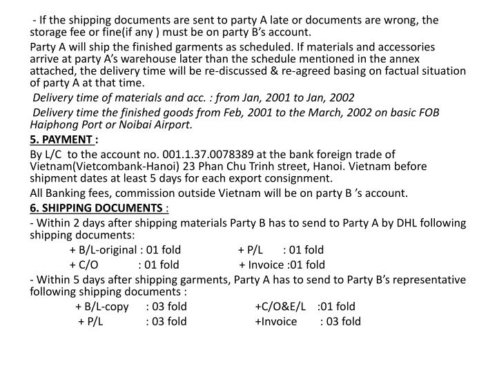 - If the shipping documents are sent to party A late or documents are wrong, the storage fee or fine(if any ) must be on party B's account.