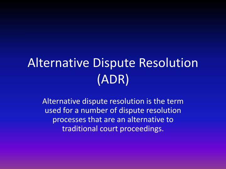alternatve dispute resolution Earning the standalone certificate in alternative dispute resolution (adr) offers you a credential that demonstrates your specialized training in this growing field.