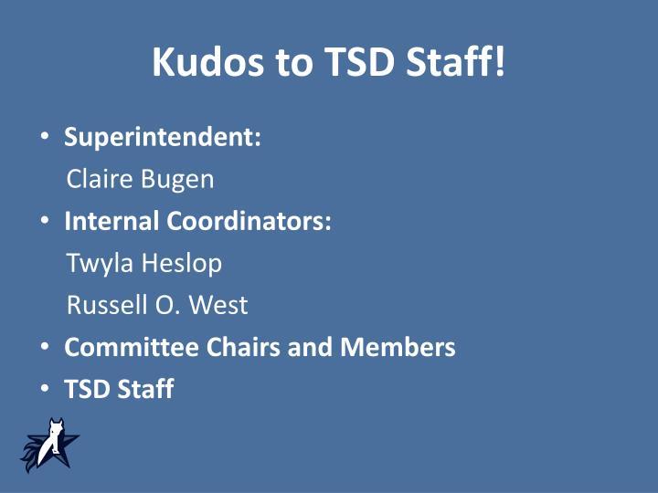 Kudos to TSD Staff!