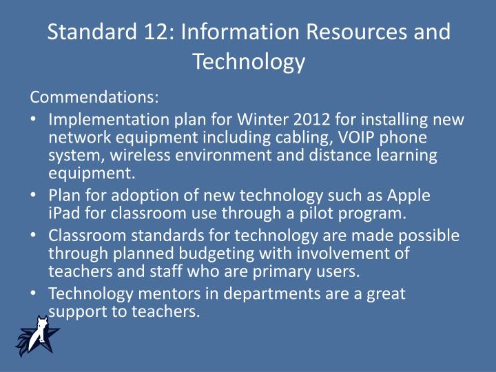 Standard 12: Information Resources and Technology