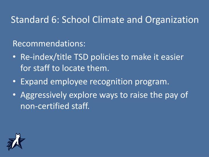 Standard 6: School Climate and Organization
