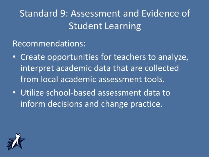 Standard 9: Assessment and Evidence of Student Learning