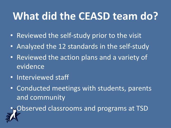 What did the CEASD team do?