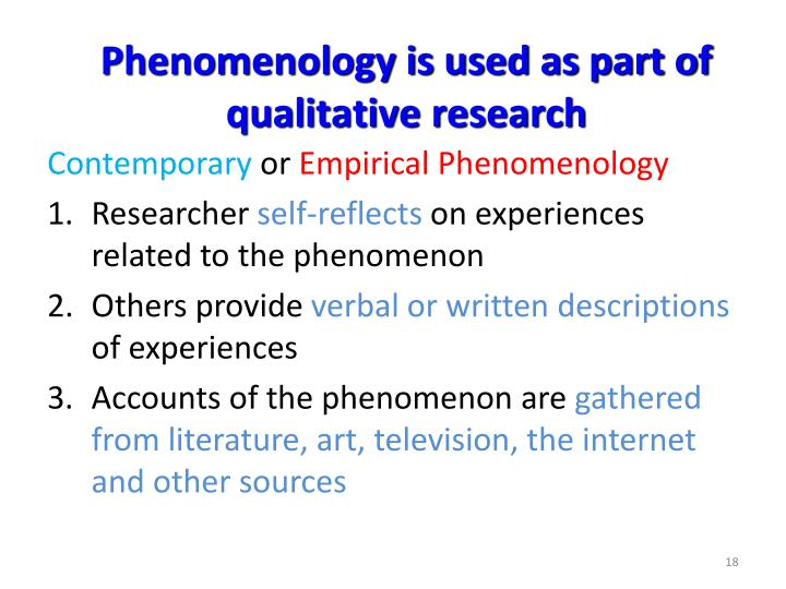Phenomenology is used as part of qualitative research