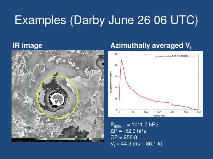 Examples (Darby June 26 06 UTC)