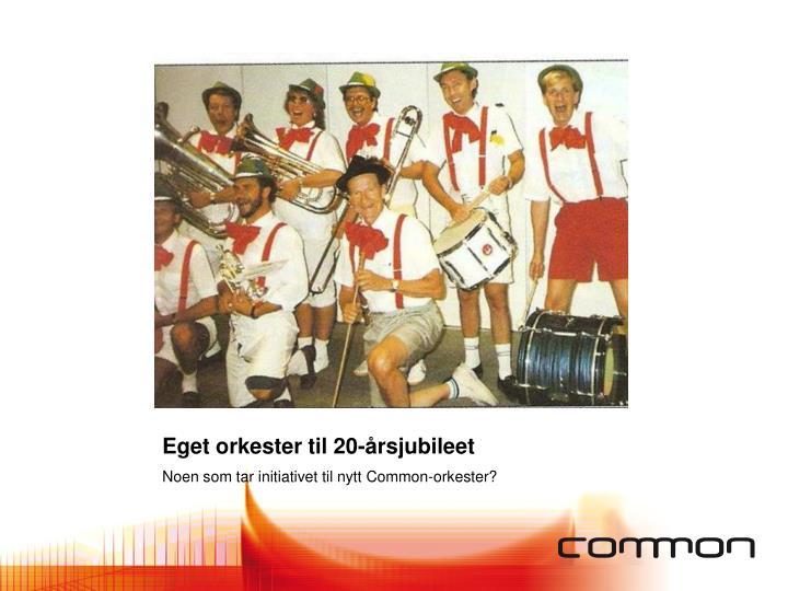 Eget orkester til 20-årsjubileet