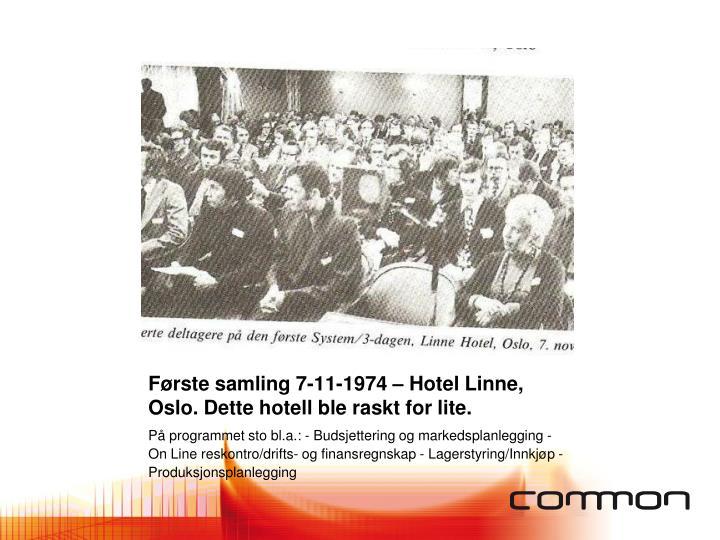 Første samling 7-11-1974 – Hotel Linne, Oslo. Dette hotell ble raskt for lite.