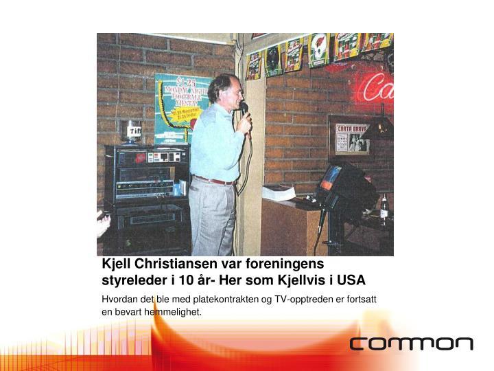 Kjell Christiansen var foreningens styreleder i 10