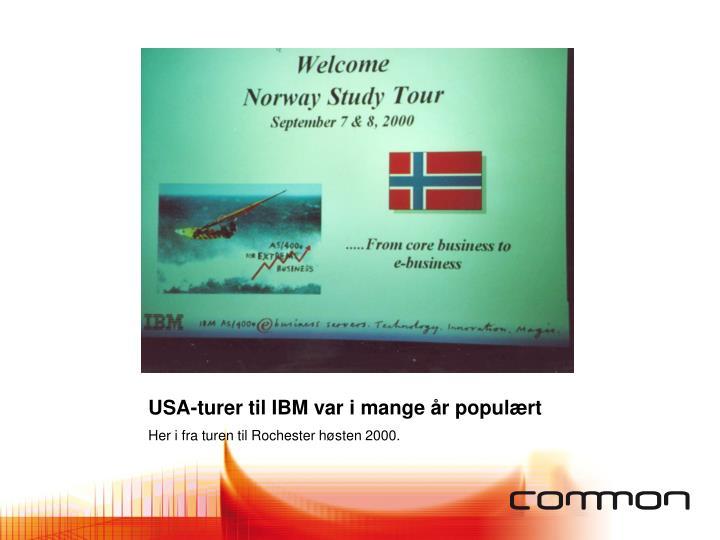 USA-turer til IBM var i mange år populært