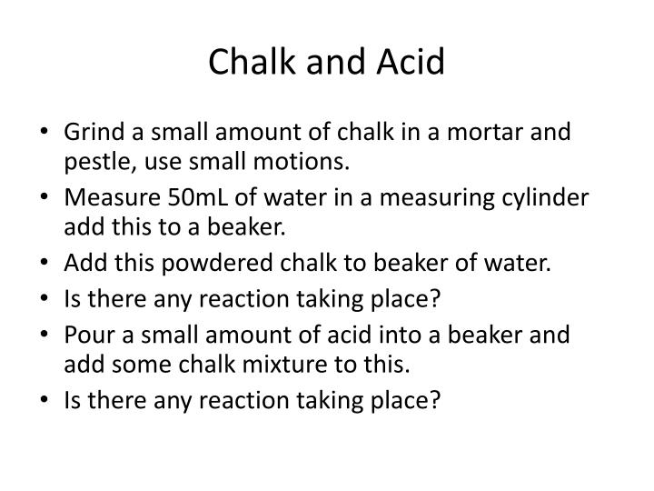 Chalk and Acid