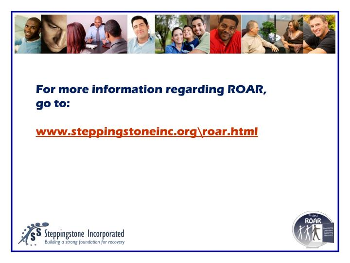 For more information regarding ROAR,