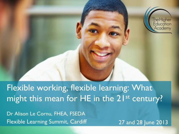 flexible working flexible learning what might this mean for he in the 21 st century