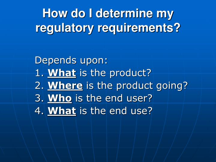 How do I determine my regulatory requirements?