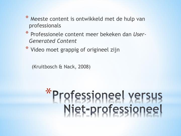 Meeste content is ontwikkeld met de hulp van professionals