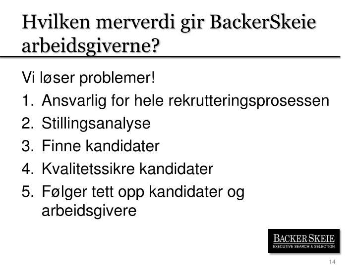 Hvilken merverdi gir BackerSkeie arbeidsgiverne?