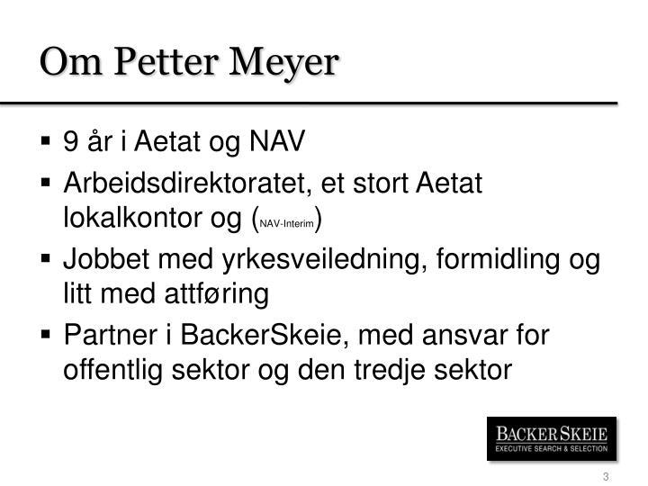 Om Petter Meyer
