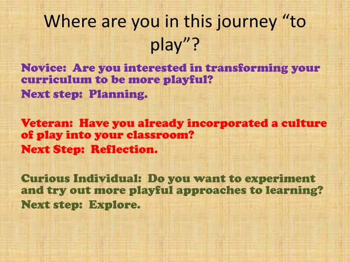"Where are you in this journey ""to play""?"