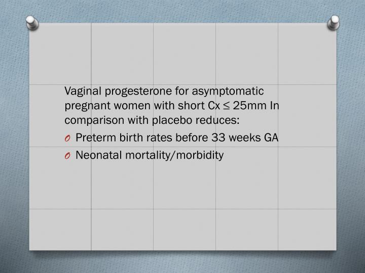Vaginal progesterone for asymptomatic pregnant women with short