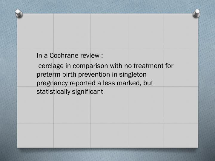 In a Cochrane review :