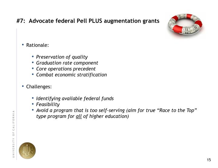 #7:  Advocate federal Pell PLUS augmentation grants